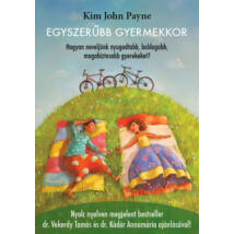 Kim John Payne: Egyszerűbb gyermekkor