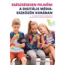 Klaus Scheler (szerk.): Egészségesen felnőni a digitális médiaeszközök korában