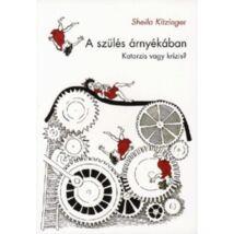 Sheila Kitzinger: A szülés árnyékában - Katarzis vagy krízis?