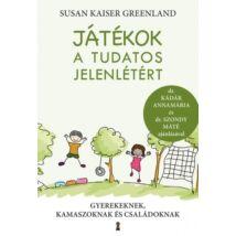Susan Kaiser Greenland: Játékok a tudatos jelenlétért