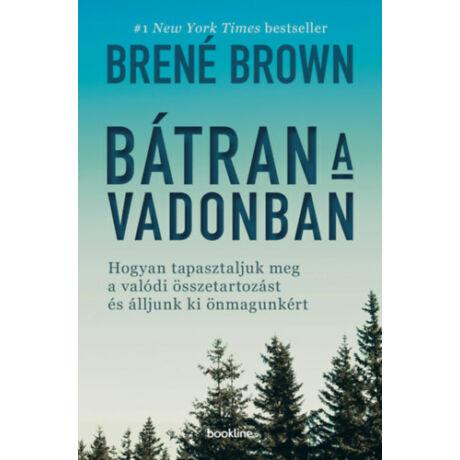 Brené Brown: Bátran a vadonban!