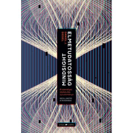 Daniel Siegel: Elmetudatosság - A személyes átalakulás új tudománya