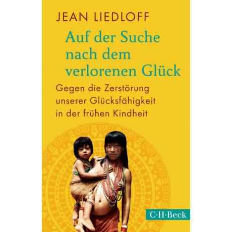 Jean Liedloff: Auf der Suche nach dem verlorenen Gluck