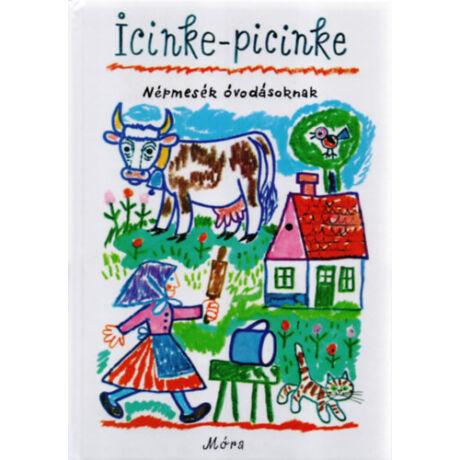 Icinke-picinke, népmesék óvodásoknak